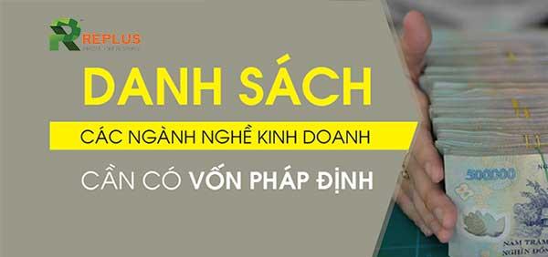 danh-sach-nganh-nghe-kinh-doanh-yeu-cau-von-phap-dinh