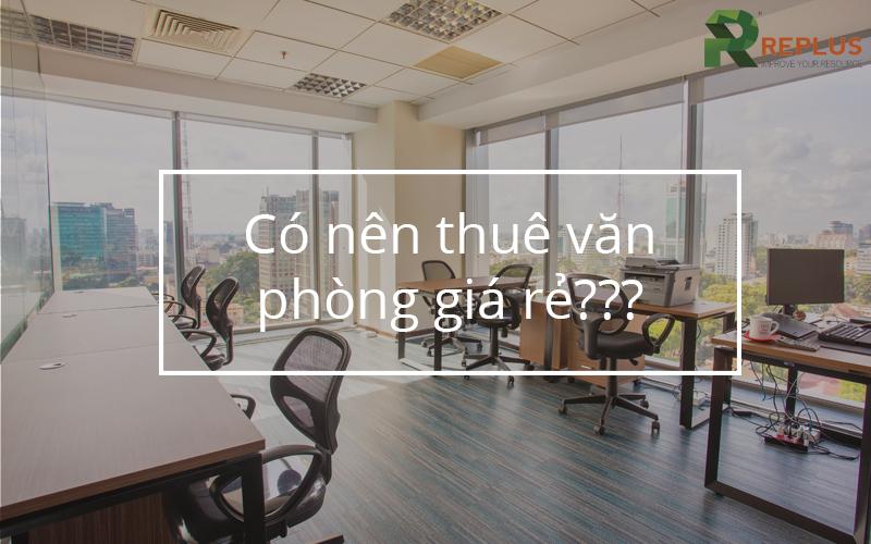 Thuê văn phòng giá rẻ