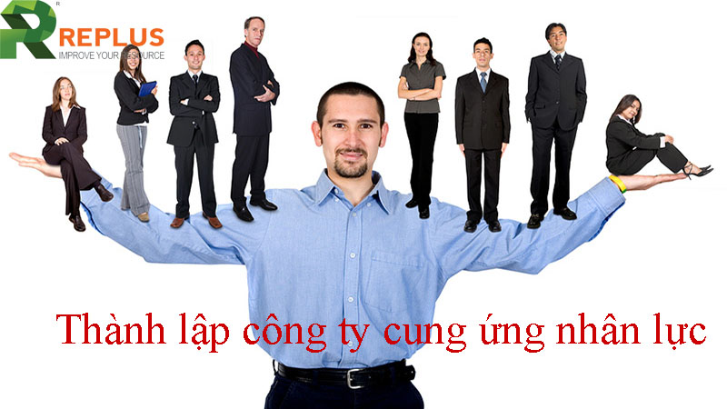 thu tuc thanh lap cong ty cung ung nhan luc