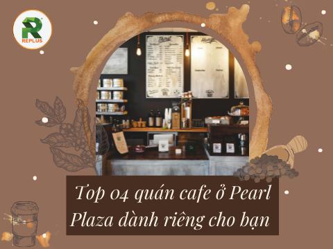 quan cafe o pearl plaza binh thanh hcm